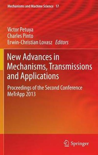 New Advances in Mechanisms, Transmissions and Applications - Victor Petuya