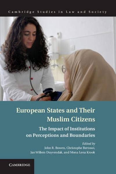 European States and their Muslim Citizens - John R. Bowen