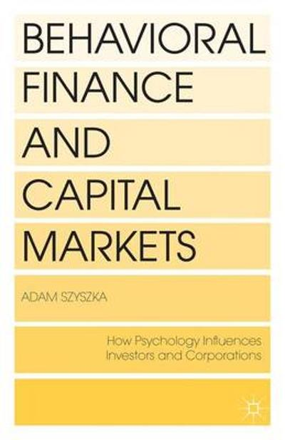 Behavioral Finance and Capital Markets - A. Szyszka