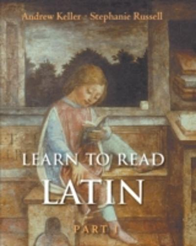 Learn to Read Latin (Textbook Part 1) - Andrew Keller