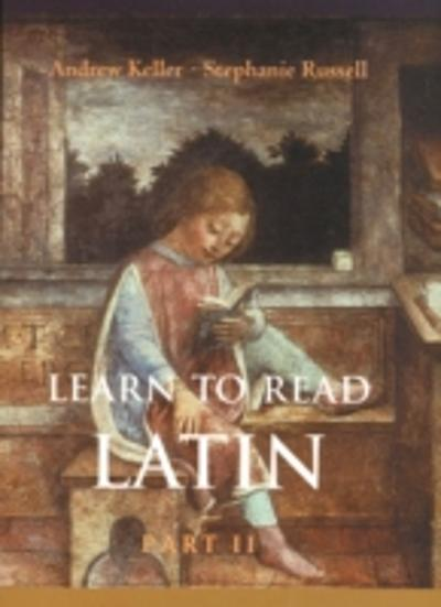 Learn to Read Latin (Textbook Part 2) - Andrew Keller