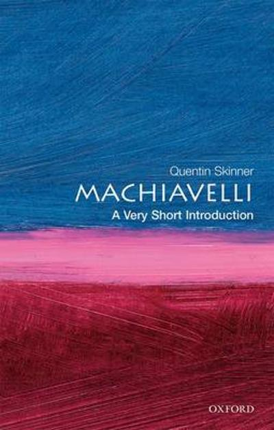 Machiavelli: A Very Short Introduction - Quentin Skinner