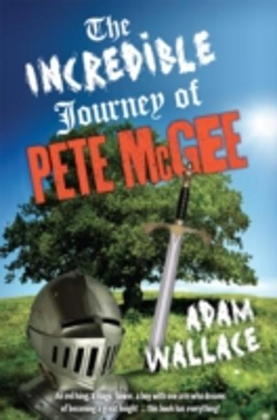 Incredible Journey of Pete McGee - Adam Wallace