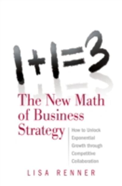 1+1=3 The New Math of Business Strategy - Lisa Renner