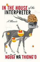 In the House of the Interpreter - Ngugi Wa Thiong'o