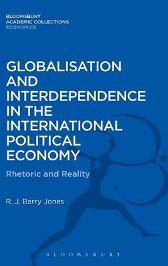 Globalisation and Interdependence in the International Political Economy - R. J. Barry Jones