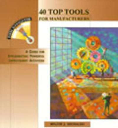 40 Top Tools for Manufacturers - Walter J. Michalski