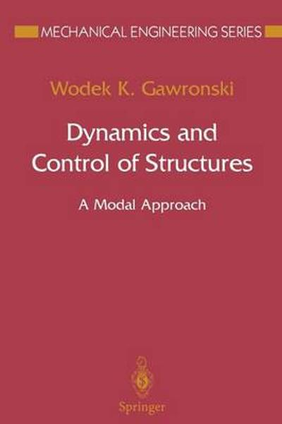 Dynamics and Control of Structures - Wodek Gawronski