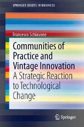Communities of Practice and Vintage Innovation - Francesco Schiavone