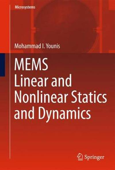 MEMS Linear and Nonlinear Statics and Dynamics - Mohammad I. Younis