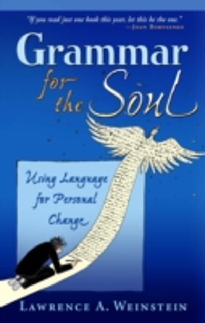 Grammar for the Soul - Lawrence Weinstein