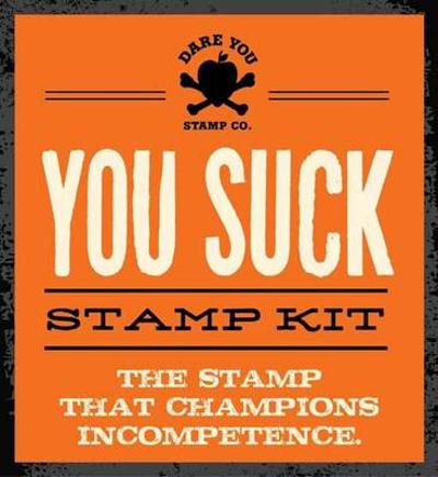 You Suck Stamp Kit - Dare You Stamp Co.