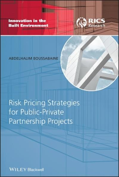Risk Pricing Strategies for Public-Private Partnership Projects - Abdelhalim Boussabaine