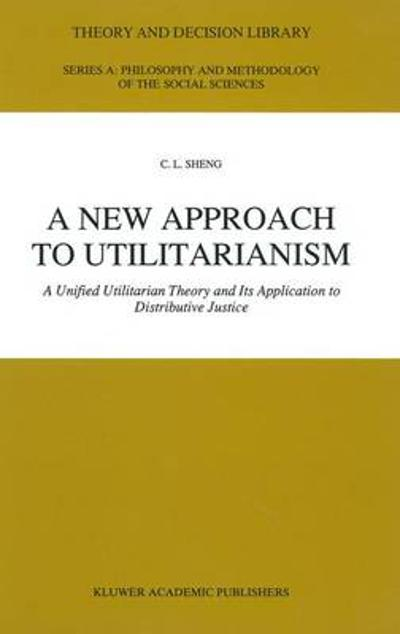 A New Approach to Utilitarianism - C. L. Sheng