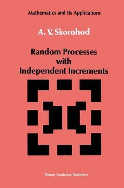 Random Processes with Independent Increments - A. V. Skorohod