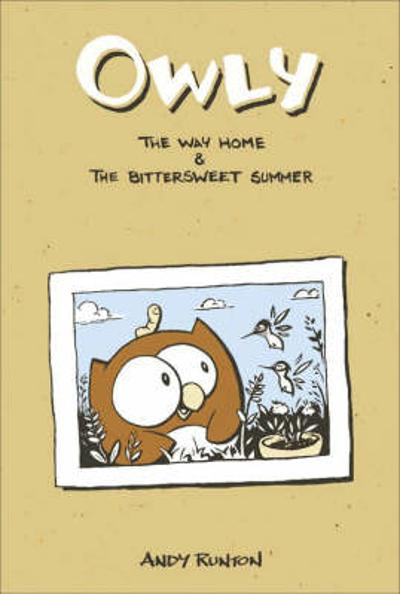 Owly, Vol. 1 The Way Home & The Bittersweet Summer - Andy Runton