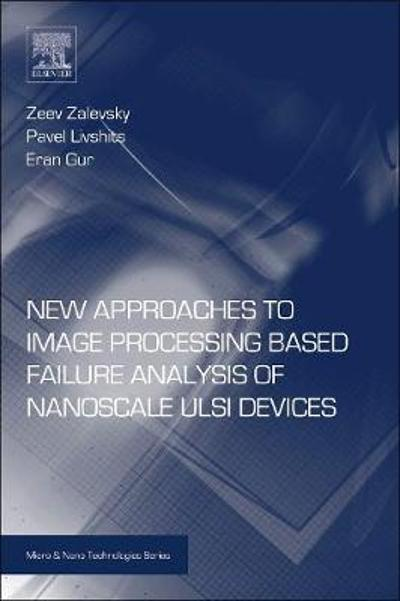 New Approaches to Image Processing based Failure Analysis of Nano-Scale ULSI Devices - Zeev Zalevsky