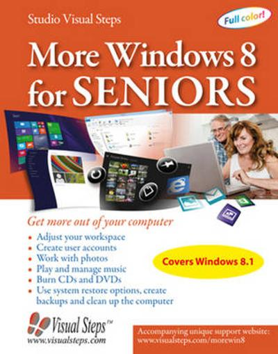 More Windows 8 for Seniors: Get More Out of Your Computer - Studio Visual Steps