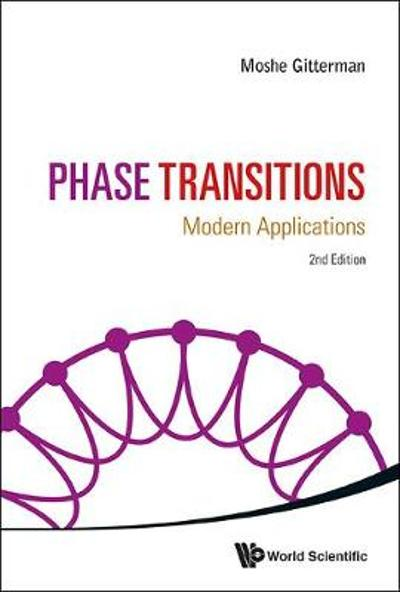 Phase Transitions: Modern Applications (2nd Edition) - Moshe Gitterman