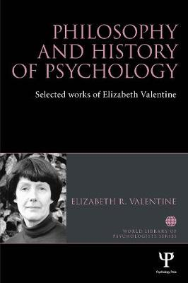 Philosophy and History of Psychology - Elizabeth R. Valentine