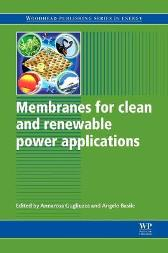 Membranes for Clean and Renewable Power Applications - Annarosa Gugliuzza Angelo Basile