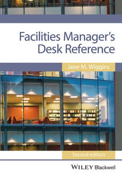 Facilities Manager's Desk Reference - Jane M. Wiggins