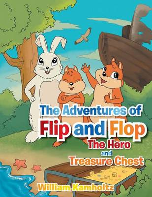 The Adventures of Flip and Flop - William Kamholtz