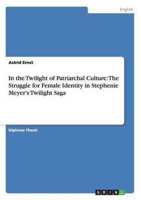 In the Twilight of Patriarchal Culture - Astrid Ernst