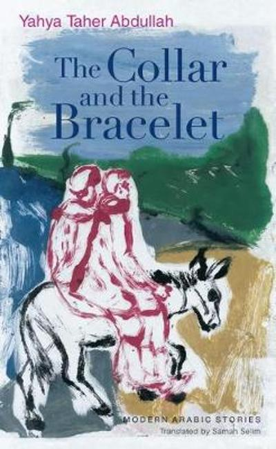 The Collar and the Bracelet - Yahya Taher Abdullah