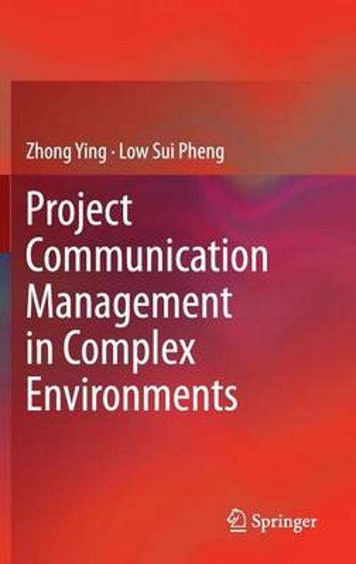 Project Communication Management in Complex Environments - Ying Zhong