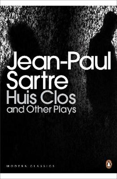 Huis Clos and Other Plays - Jean-Paul Sartre