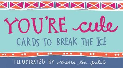 You're Cute - Meera Lee Patel