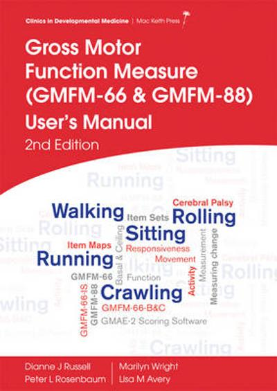 Gross Motor Function Measure (GMFM-66 and GMFM-88) User's Manual - Dianne J. Russell