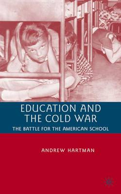Education and the Cold War - A. Hartman