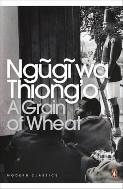 A grain of wheat - Ngugi wa Thiong'o