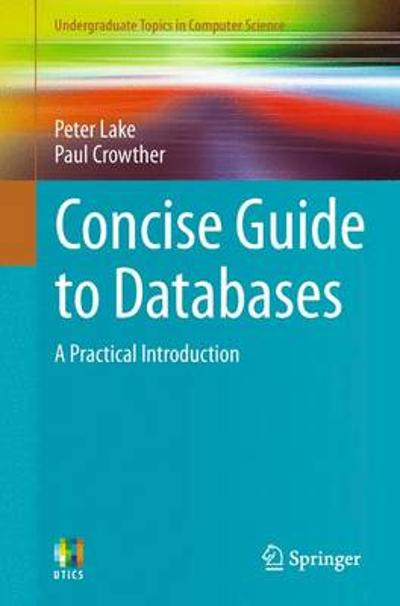 Concise Guide to Databases - Peter Lake