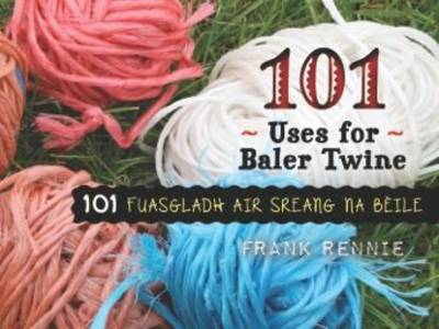 101 Uses for Baler Twine - Frank Rennie