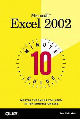 10 Minute Guide to Microsoft Excel 2002 - Joe Habraken
