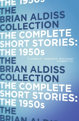 The Complete Short Stories: The 1950s - Brian Aldiss