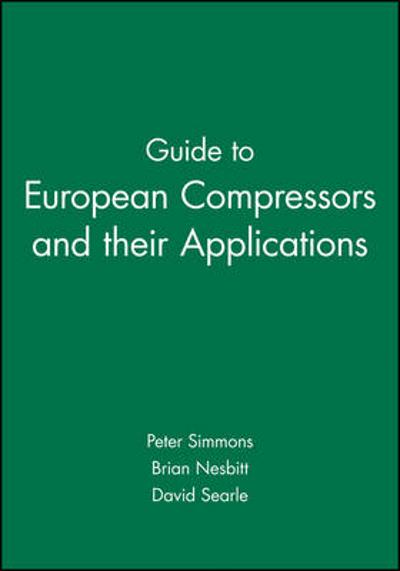 Guide to European Compressors and their Applications - Peter Simmons