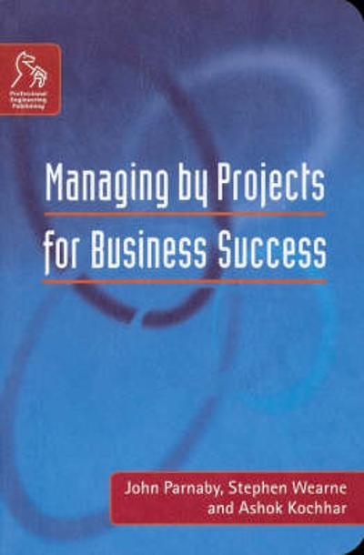 Managing by Projects for Business Success - John Parnaby