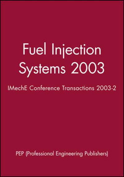 Fuel Injection Systems 2003 - PEP (Professional Engineering Publishers)