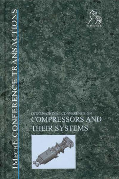 Compressors and Their Systems - IMechE (Institution of Mechanical Engineers)