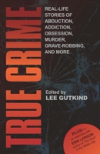 True Crime - Lee Gutkind