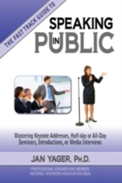 Fast Track Guide to Speaking in Public - Jan Yager