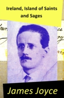Ireland, Island of Saints and Sages: an Essay by James Joyce - James Joyce
