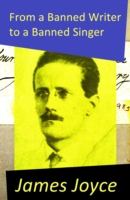 From a Banned Writer to a Banned Singer (An 'Essay' by James Joyce) - James Joyce