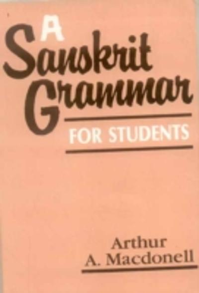 Sanskrit Grammar for Students - A. A. Macdonell