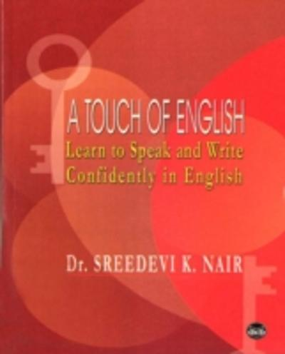 Touch of English Learn to Speak and Write Confidently in English - Dr. Sreedevi K. Nair