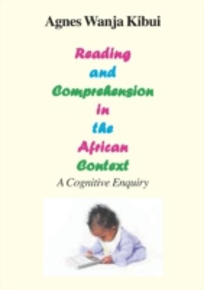 Reading and Comprehension in the African Context - Wanja Kibui